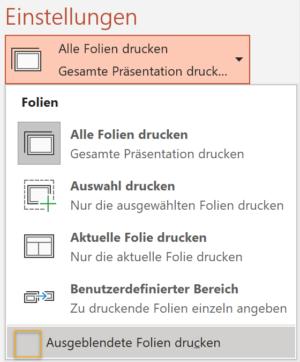 Screenshot des Menü zur Auswahl der zu druckenden Folien in PowerPoint mit Menüpunkt Ausgeblendete Folien drucken