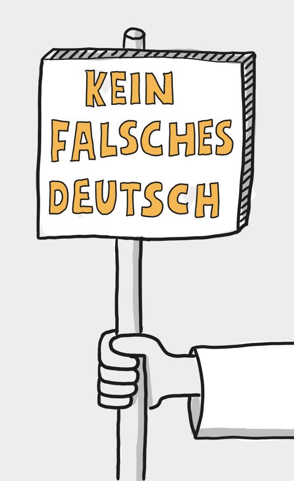 """Schild mit der Aufschrift """"Kein falsches Deutsch"""""""